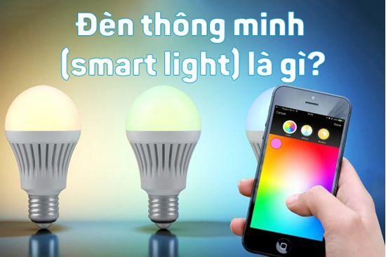 Thiết bị smarthome - Bóng đèn thông minh (smart light) là gì?