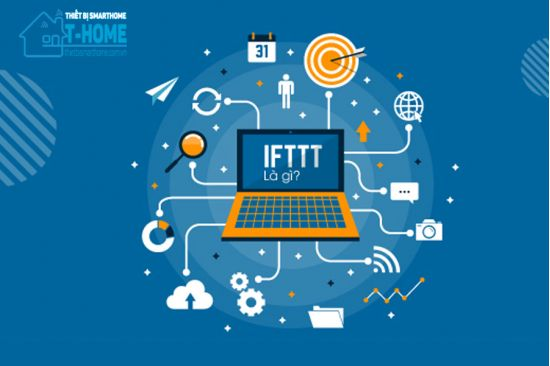 Thiết Bị Smarthome - IFTTT là gì? Hướng dẫn sử dụng dịch vụ IFTTT trên Android và iOS